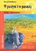Sienkiewicz Henryk - W pustyni i w puszczy z opracowaniem