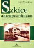 Prokopiuk Jerzy - Szkice antropofizyczne. Chrześcijańska droga poznania świata duchowego