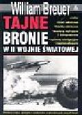 Breuer William - Tajne bronie w II wojnie światowej