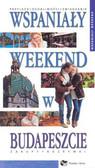Wspaniały Weekend w Budapeszcie