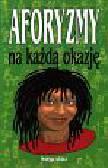 Mórawski Karol - Aforyzmy na każdą okazję