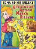 Niziurski Edmund - Niewiarygodne przygody Marka Piegusa