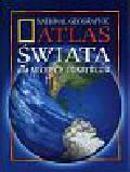 opracowanie zbiorowe - Atlas Świata dla Młodych Odkrywców