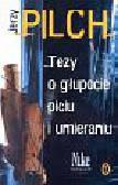 Pilch Jerzy - Tezy o głupocie piciu i umierzniu
