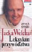 Krames Jeffrey A. - Jacka welcha leksykon przywództwa