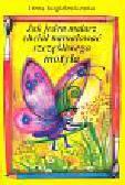 Jurgielewiczowa Irena - Jak jeden malarz chciał namalować szczęśliwego motyla