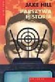 Hill Jake - Parszywa historia