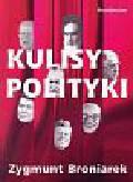 Broniarek Zygmunt - Kulisy polityki