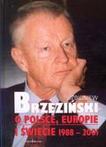 Brzeziński Zbigniew - O Polsce Europie i świecie 1988 - 2001