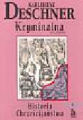 Deschner Karlheinz - Kryminalna historia chrześcijaństwa T.5