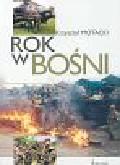 Motacki Krzysztof - Rok w Bośni