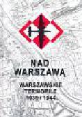 Pawlak Jerzy - Nad Warszawą Warszawskie Termopile 1939 i 1944