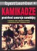 Lamont - Brown Raymond - Kamikadze powietrzni samuraje samobójcy