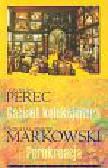 Perec Georges, Markowski Michał Paweł - Gabinet kolekcjonera Perekreacja