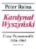 Raina Peter - Kardynał Wyszyński t.3