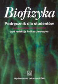 Jaroszyk Feliks - Biofizyka Podręcznik dla studentów