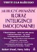Wood Robert, Tolley Harry - Jak obliczyć i podwyższyć iloraz inteligencji emocjonalnej