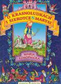 Konopnicka Maria - O krasnoludkach i sierotce Marysi