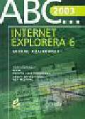 Czajkowski Michał - ABC Internet Explorera 6.0