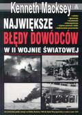 Macksey Kenneth - Największe błędy dowódców w II wojnie świętej