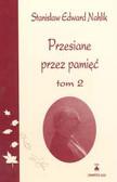 Nahlik Stanisław Edward - Przesiane przez pamięć t.2