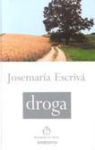 Escriva Josemaria - Droga