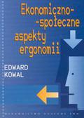 Kowal Edward - Ekonomiczno - społeczne aspekty ergonomii