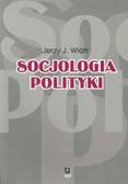 Wiatr Jerzy J. - Socjologia polityki
