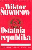 Suworow Wiktor - Ostatnia republika