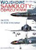 Donald David - Wojskowe samoloty odrzutowe od 1939 do dnia dzisiejszego