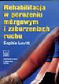 Levitt Sophie - Rehabilitacja w porażeniu mózgowym i zaburzeniach ruchu