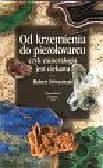 Sylwestrzak H. - Od krzemienia do pięciokwarcu czyli minerologia jest ciekawa