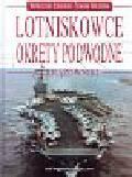 Busquets Camil - Lotniskowce Okręty podwodne i krążowniki