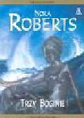 Roberts Nora - Trzy bogini