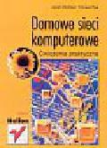Zieliński Jacek, Rak Tomasz - Domowe sieci komputerowe