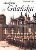 Cichy Edward - Faszyzm w Gdańsku 1930 - 1945