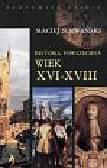 Serwański Maciej - Historia powszechna wiek XVI-XVIII