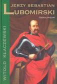 Kłaczewski Witold - Jerzy Sebastian Lubomirski