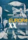 Czubiński A. - Europa dwudziestego wieku. Zarys historii politycznej