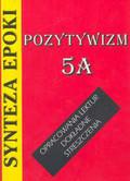 Kulikowska Jolanta - Synteza epoki Pozytywizm 5a