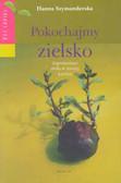 Szymanderska Hanna - Pokochajmy zielsko
