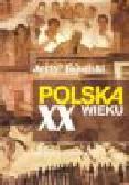 Topolski J. - Polska dwudziestego wieku. 1914-1999