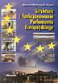 Marszałek-Kawa Joanna - Struktura i funkcjonowanie Parlamentu Europejskiego
