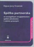 Krześniak Eligiusz Jerzy - Spółka partnerska ze szczególnym uwzględnieniem spółek adwokatów i radców prawnych