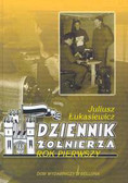 Łukasiewicz Juliusz - Dziennik żołnierza Rok pierwszy