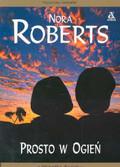 Roberts Nora - Prosto w ogień