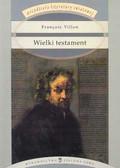 Villon Francois - Wielki testament