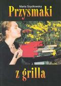 Szydłowska Marta - Przysmaki z grilla