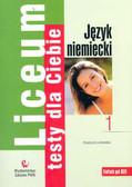 Łuniewska Krystyna - Liceum Testy dla Ciebie Ein fach gut neu część 1