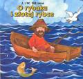 Grimm J. I W. - O rybaku i złotej rybce